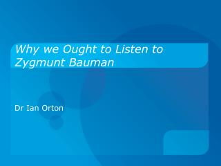 Why we Ought to Listen to Zygmunt Bauman