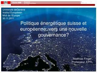 Université deGenève Institut Européeen Midi de l'Europe 30.11.2011