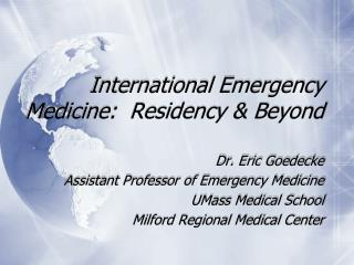 International Emergency Medicine:  Residency & Beyond