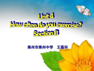 Unit 4 How often do you exercise? Section B