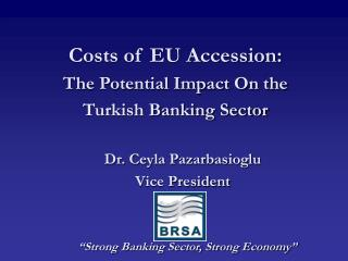 Costs of EU Accession: The Potential Impact On the  Turkish Banking Sector