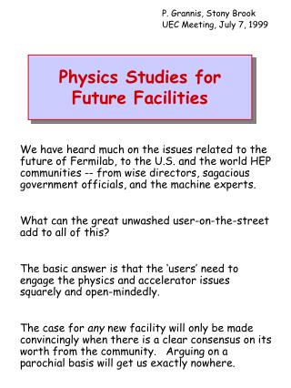 Physics Studies for Future Facilities