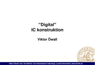 """Digital"" IC konstruktion"