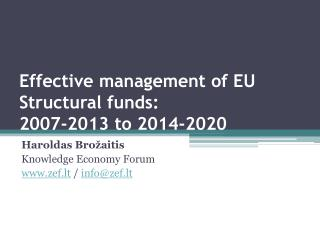 Effective  management of EU  Structural funds:  2007-2013  to 2014-2020