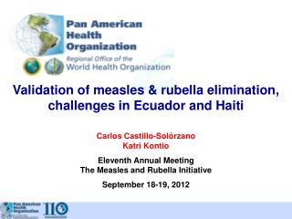 Validation of measles & rubella elimination, challenges in Ecuador and Haiti