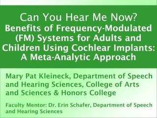 Faculty Mentor: Dr. Erin Schafer, Department of Speech and Hearing Sciences