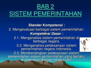 BAB 2  SISTEM PEMERINTAHAN