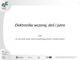 Elektronika wczoraj, dziś i jutro