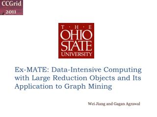 Ex-MATE: Data-Intensive Computing with Large Reduction Objects and Its Application to Graph Mining