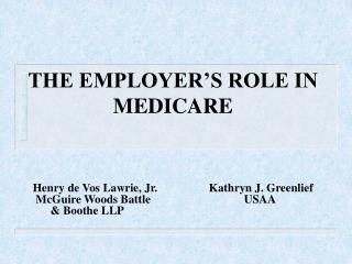 THE EMPLOYER S ROLE IN MEDICARE