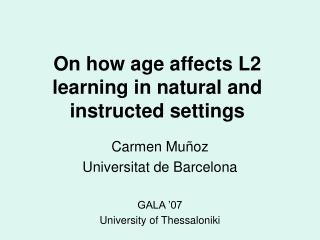On how age affects L2 learning in natural and instructed settings