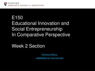 E150 Educational Innovation and  Social Entrepreneurship In Comparative Perspective Week 2 Section