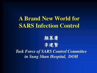 A Brand New World for  SARS Infection Control