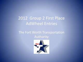 2012  Group 2 First Place  AdWheel Entries