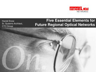 Five Essential Elements for  Future Regional Optical Networks