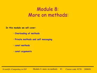 Module 8:   More on methods: