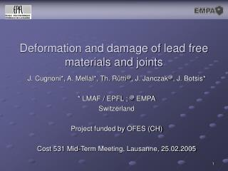 Deformation and damage of lead free materials and joints