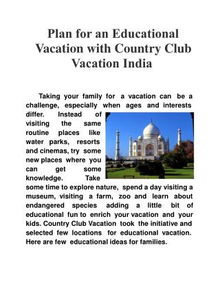 Plan for an Educational Vacation with Country Club Vacation