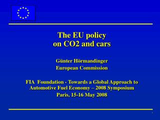 The EU policy on CO2 and cars G ünter Hörmandinger European Commission