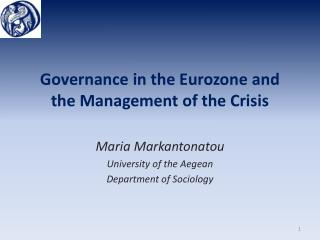 Governance in the Eurozone and the Management of the Crisis