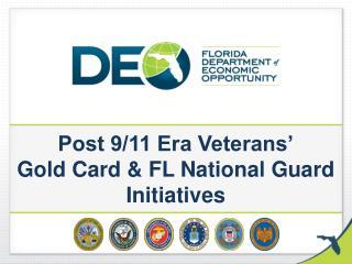 Post 9/11 Era Veterans' Gold Card & FL National Guard Initiatives