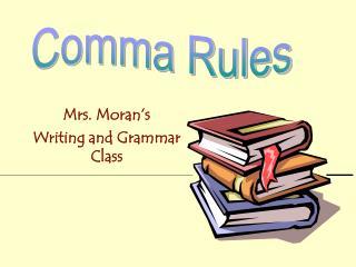 Mrs. Moran�s Writing and Grammar Class