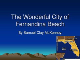 The Wonderful City of Fernandina Beach