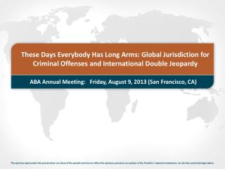 ABA Annual Meeting:   Friday, August 9, 2013 (San Francisco, CA)