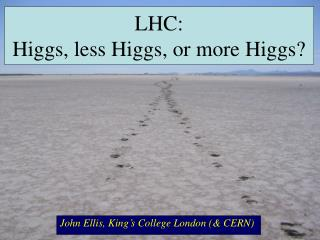 LHC:  Higgs, less Higgs, or more Higgs?