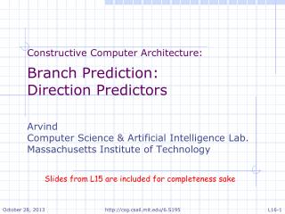 Constructive Computer Architecture: Branch Prediction: Direction Predictors Arvind