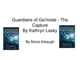 Guardians of Ga�hoole - The Capture By Kathryn Lasky