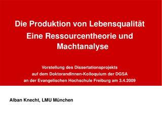 Die Produktion von Lebensqualität Eine Ressourcentheorie und Machtanalyse