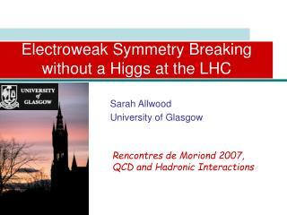 Electroweak Symmetry Breaking without a Higgs at the LHC