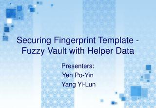 Securing Fingerprint Template - Fuzzy Vault with Helper Data