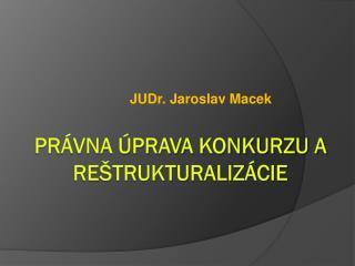 Právna Úprava konkurzu a reštrukturalizácie