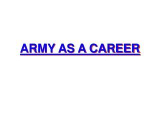 ARMY AS A CAREER