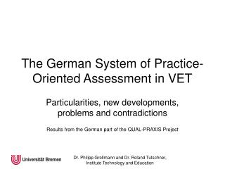 The German System of Practice-Oriented Assessment in VET