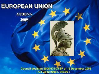 E UROPEAN  U NION  ATHENA                     2009