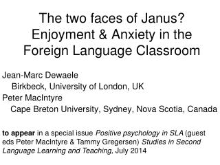 The two faces of Janus? Enjoyment & Anxiety in the Foreign Language Classroom