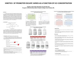 KINETICS  OF PROMOTER ESCAPE VARIES AS A FUNCTION OF KCl CONCENTRATION