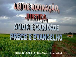 LEI DE ADORAÇÃO, JUSTIÇA,  AMOR E CARIDADE PRECE E EVANGELHO