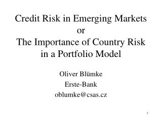 Credit Risk in Emerging Markets or The Importance of Country Risk in a Portfolio Model