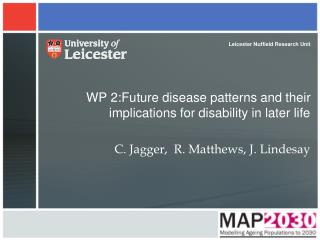 WP 2:Future disease patterns and their implications for disability in later life