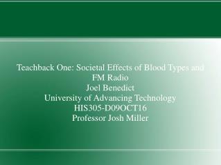 Teachback One: Societal Effects of Blood Types and FM Radio Joel Benedict