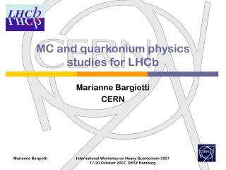 MC and quarkonium physics studies for LHCb