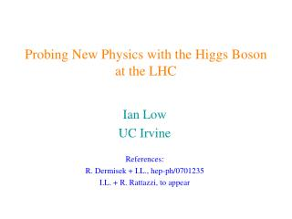 Probing New Physics with the Higgs Boson at the LHC