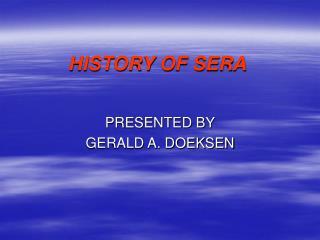 HISTORY OF SERA