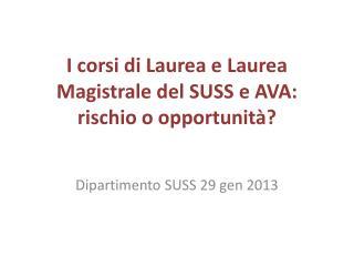 I corsi di Laurea e Laurea Magistrale del SUSS e AVA: rischio o opportunità?