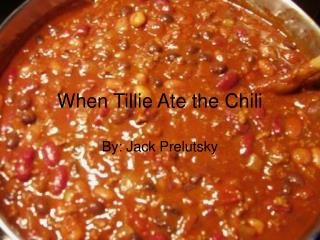 When Tillie Ate the Chili