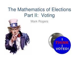 The Mathematics of Elections Part II:  Voting